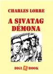 CHARLES LORRE - A Sivatag Démona [eKönyv: epub, mobi]<!--span style='font-size:10px;'>(G)</span-->