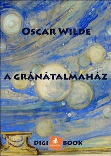 Oscar Wilde - A Gránátalmaház [eKönyv: epub, mobi]