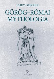 Csiky Gergely - Görög-római mythologia