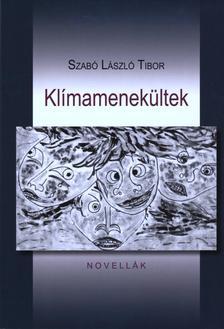 Szabó László Tibor - Klímamenekültek