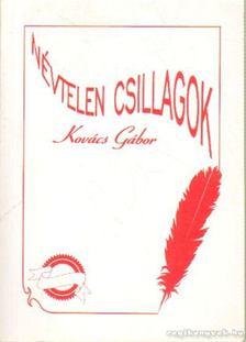 Kovács Gábor - Névtelen csillagok [antikvár]