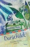 Miklósi Anna - Barátfülek<!--span style='font-size:10px;'>(G)</span-->
