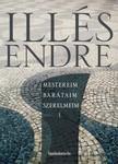 Illés Endre - Mestereim,  barátaim,  szerelmeim I. kötet [eKönyv: epub,  mobi]