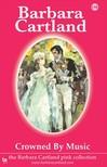Barbara Cartland - Crowned by Music [eKönyv: epub, mobi]