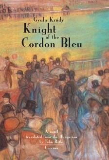 KRÚDY GYULA - Knight of the Cordon Bleu (A kékszalag hőse)