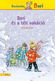 Julia Boehme - Bori és a téli vakáció - Barátnőm Bori