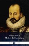 Michel de Montaigne - Delphi Complete Works of Michel de Montaigne (Illustrated) [eKönyv: epub, mobi]
