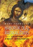 Fromager, Marc - Háborúk, olaj, radikalizmus - Csapdában a keleti keresztények