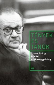 Szabad György - Aradtól az Országgyűlésig - Pavlovits Miklós interjúja Szabad Györggyel 1991-1992 [eKönyv: epub, mobi]