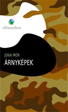 JÓKAI MÓR - Árnyképek [eKönyv: epub, mobi]