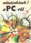 Benkő László, Dr. Pergel Józsefné, DR.KOVÁCSNÉ COHNER JUDIT - Mindenkinek a PC-ről [antikvár]