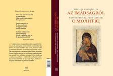 ALFEJEV, HILARION - Az imádságról - kétnyelvű (magyar és orosz) kötet