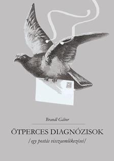Brandl Gábor - Ötperces diagnózisok