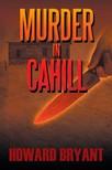 Bryant Howard - Murder in Cahill [eKönyv: epub,  mobi]