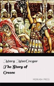 MacGregor Mary - The Story of Greece [eKönyv: epub, mobi]