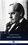 John Galsworthy - Delphi Complete Works of John Galsworthy (Illustrated) [eKönyv: epub, mobi]