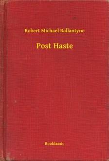 BALLANTYNE, ROBERT MICHAEL - Post Haste [eKönyv: epub, mobi]