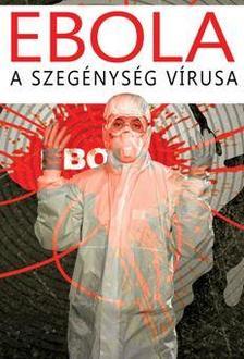 Bucsky Péter - EBOLA - A SZEGÉNYSÉG VÍRUSA