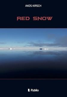 Kirsch Ákos - Red Snow [eKönyv: epub, mobi]