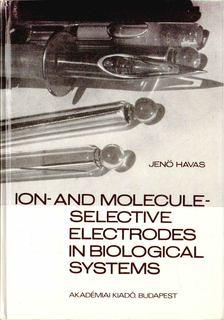 Havas Jenő - Ion- and Molecule-Selective Electrodes in Biological Systems [antikvár]
