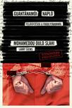 Mohamedou Ould Slahi, Larry Siems - Guantánamói napló