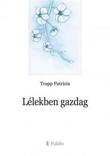 Patrícia Trapp - Lélekben gazdag [eKönyv: epub, mobi]