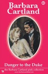 Barbara Cartland - Danger To The Duke [eKönyv: epub, mobi]