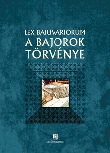 ford Nótári Tamás - Lex baiuvariorum  A bajorok törvénye