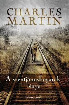 Charles Martin - A szentjánosbogarak fénye #