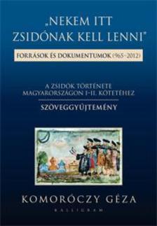 Komoróczy Géza - NEKEM ITT ZSIDÓNAK KELL LENNI - SZÖVEGGYŰJTEMÉNY