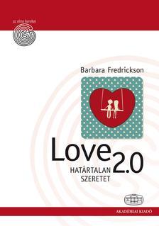 FREDRICKSON, BARBARA - Love 2.0  Határtalan szeretet