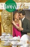 Kim Lawrence, Miranda Lee Robyn Donald, - Romana Gold 9. kötet (Trópusi láz, A vágy börtönében, Csábítási hadművelet) [eKönyv: epub, mobi]<!--span style='font-size:10px;'>(G)</span-->