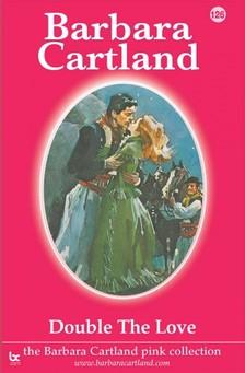 Barbara Cartland - Double the Love [eKönyv: epub, mobi]