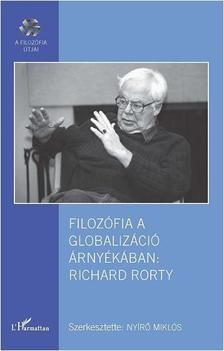NYÍRŐ MIKLÓS (SZERK.) - Filozófia a globalizáció árnyékában: Richard Rorty