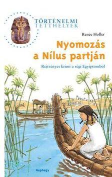 Renée Holler - Nyomozás a Nílus partján