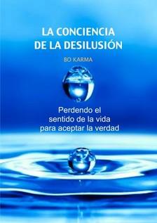 Karma Bo - La Conciencia de la desilusión [eKönyv: epub, mobi]