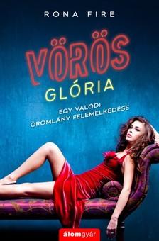 Rona Fire - Vörös glória - Egy valódi örömlány felemelkedése [eKönyv: epub, mobi]