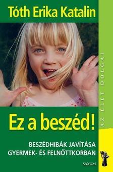 Tóth Erika Katalin - Ez a beszéd!