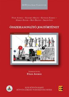 Földi András (szerk.) - Összehasonlító jogtörténet