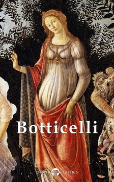 Botticelli Sandro - Complete Works of Sandro Botticelli (Delphi Classics) [eKönyv: epub, mobi]