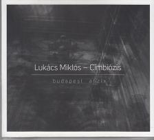 BUDAPEST ANZIX CD - LUKÁCS MIKLÓS - CIMBIÓZIS