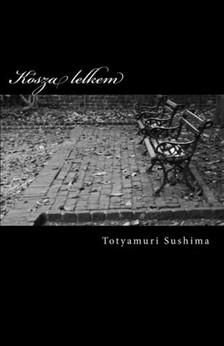 Sushima Totyamuri - Kósza lelkem [eKönyv: epub, mobi]