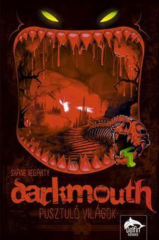 Shane Hegarty - Pusztuló világok (Darkmouth 2. rész)