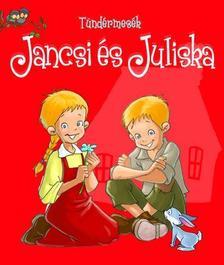 - Tündérmesék Jancsi és Juliska