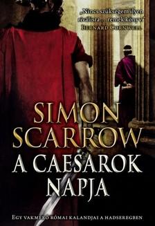 Simon Scarrow - A caesarok napja [eKönyv: epub, mobi]