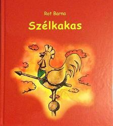 Rot Barna - Szélkakas - Gyermekversek