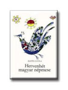 ILLYÉS GYULA - Hetvenhét magyar népmese (20. kiadás)