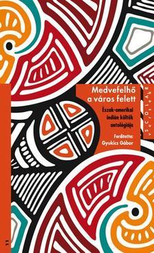 Medvefelhő a város felett - Észak-amerikai indián költők antológiája