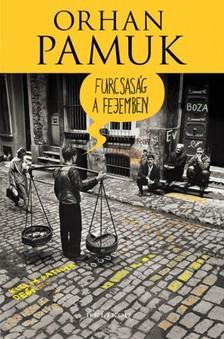 Orhan Pamuk - Furcsaság a fejemben [eKönyv: epub, mobi]