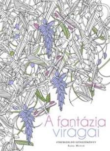 MUZIO, SARA - A fantázia virágai